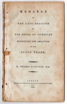 Remarks on the Late Decision of the House of Commons Respecting the Abolition of the Slave Trade....