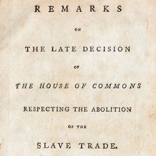 Remarks on the Late Decision of the House of Commons Respecting the Abolition of the Slave Trade.