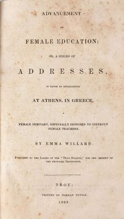 Advancement of Female Education: Or, a Series of Addresses, In Favor of Establishing at...