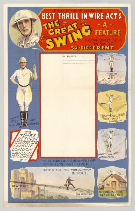 "Best Thrill in Wire Acts. The Great Swing. A Feature, ""The Man Whom Put-S In Swing..."