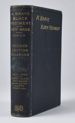 History of the Fifty-Fourth Regiment of Massachusetts Volunteer Infantry, 1863–1865. Second...
