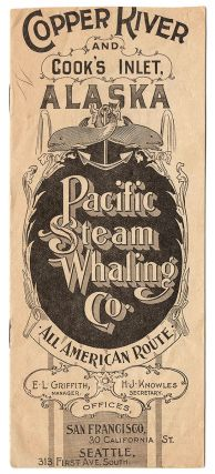 Copper River and Cook's Inlet, Alaska. Pacific Steam Whaling Co. All American Route