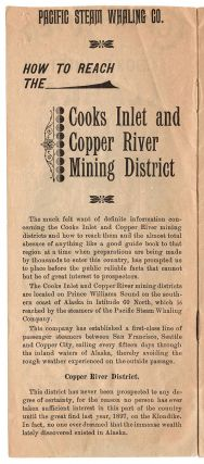 Copper River and Cook's Inlet, Alaska. Pacific Steam Whaling Co. All American Route.