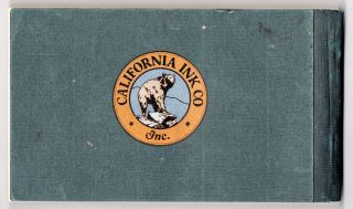 Inks of the California Formulae. Manufactured from Raw Materials to Finished Product. [cover title: California Ink Co., Inc. San Francisco].