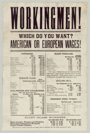 Workingmen! Which Do You Want? American or European Wages!
