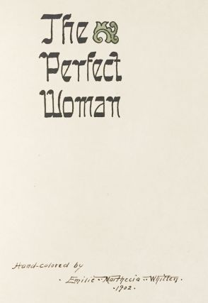 The Perfect Woman: Being the Thirty-first Chapter of Proverbs Beginning With the Eleventh Verse.