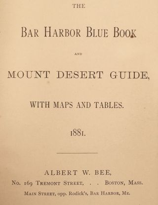 The Bar Harbor Blue Book and Mount Desert Guide. 1881.