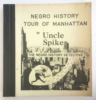 Negro History Tour of Manhattan by Uncle Spike the Negro History Detective. M. A. Harris