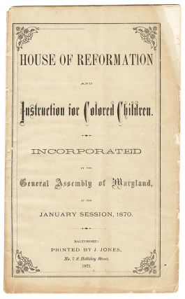 House of Reformation and Instruction for Colored Children. Incorporated by the General Assembly...