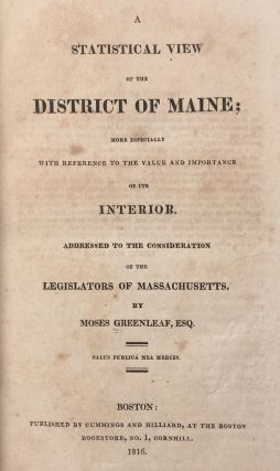 A Statistical View of the District of Maine; More Especially with Reference to the Value and Importance of the Interior.
