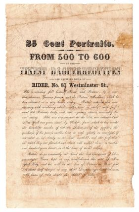 25 Cent Portraits. From 500 to 600 of the Finest Daguerreotypes are produced daily by Rider, No...