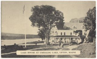 Lake House at Umbagog Lake, Upton, Maine. True A. Durkee, owner-manager