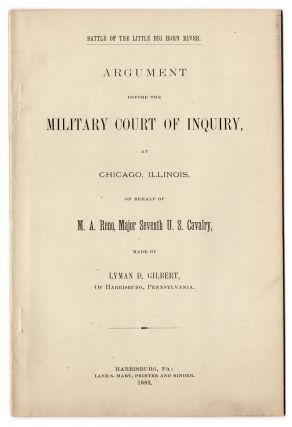 Battle of the Little Big Horn River. Argument Before the Military Court of Inquiry, at Chicago...