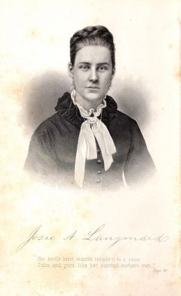 The Murdered Maiden Student : A Tribute to the Memory of Miss Josie A. Langmaid.