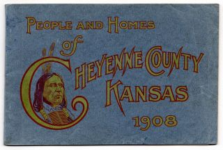 People and Homes of Cheyenne County, Kansas 1908. Joseph H. Young, compiler